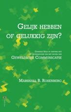 Gelijk hebben of gelukkig zijn - Marshall B. Rosenberg (ISBN 9789020214970)
