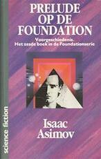 Prelude op de Foundation - Isaac Asimov, Auke Leistra (ISBN 9789022955437)