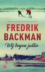Wij tegen jullie - Fredrik Backman (ISBN 9789021406411)