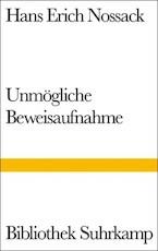 Unmögliche Beweisaufnahme - Hans Erich Nossack (ISBN 9783518010495)