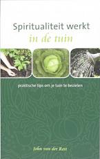 Spiritualiteit werkt in de tuin - J. van der Rest (ISBN 9789025958701)