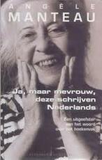 Ja, maar mevrouw, deze schrijven Nederlands - Angele Manteau (ISBN 9789002209963)