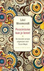 Pessimisme kun je leren! - Levi Weemoedt (ISBN 9789038806921)