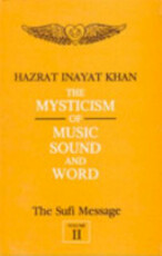 The Mysticism of Music, Sound and Word - Inayat Khan (ISBN 9788120805781)