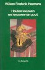 Houten leeuwen en leeuwen van goud - Willem Frederik Hermans (ISBN 9789023406693)