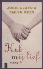 Heb mij lief - Josie Lloyd, Emlyn Rees (ISBN 9789029528085)