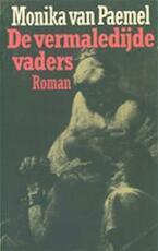De vermaledijde vaders - Monika van Paemel (ISBN 9789029016018)