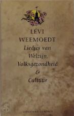 Liedjes van welzijn, volksgezondheid & cultuur - Lévi Weemoedt (ISBN 9789025401016)