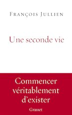 Une seconde vie - François Jullien (ISBN 9782246863397)