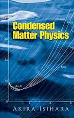 Condensed Matter Physics - A. Isihara (ISBN 9780486458779)