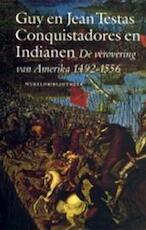 Conquistadores en Indianen - Guy Testas, Jean Testas, Alexander van Baggum (ISBN 9789028415904)