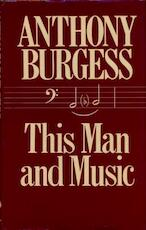 This Man and Music - Anthony Burgess (ISBN 0091496101 )