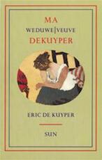 Ma, Weduwe/Veuve Dekuyper - Eric de Kuyper (ISBN 9789061683933)