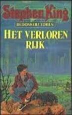 Het Verloren Rijk : De Donkere Toren [deel 3] - Stephen King (ISBN 9789024516285)