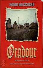 Oradour - Robin Mackness, Rob Hoogland (ISBN 9789050870528)
