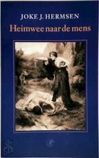 Heimwee naar de mens - Joke. J. Hermsen (ISBN 9789029515535)