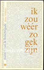 Ik zou weer zo gek zijn - Hanny S.R. Meijler (ISBN 902345209)
