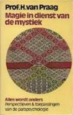 Magie in dienst van de mystiek - H. van. Praag (ISBN 9789022402535)