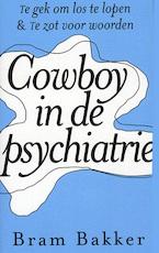 Cowboy in de psychiatrie - Bram Bakker (ISBN 9789041730091)