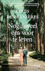 Nog zoveel om voor te leven - Louis de Bernières (ISBN 9789029529945)