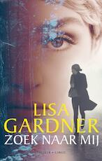 Zoek naar mij - Lisa Gardner (ISBN 9789403153605)