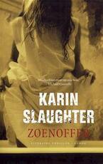 Zoenoffer - Karin Slaughter (ISBN 9789023419655)