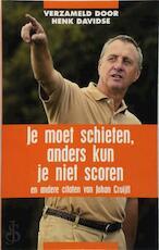 Je moet schieten, anders kun je niet scoren (ISBN 9789045304069)