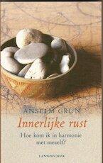 Innerlijke rust - Anselm Grün (ISBN 9789043501200)