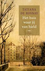 Het huis waar jij van hield - Tatiana de Rosnay (ISBN 9789047202059)