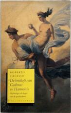 De bruiloft van Cadmus en Harmonia - R. Calasso, E. van der Pluym (ISBN 9789028916562)