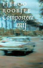 Composteer mij - Pjeroo Roobjee