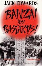 Banzai, you bastards - Jack Edwards, Jimmy Walter (ISBN 9780285631786)