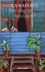 Een vlag op het eiland - V.S. Naipaul (ISBN 9789025414641)
