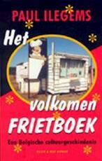 Het volkomen frietboek - Paul. Ilegems (ISBN 9789038836980)