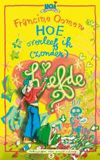 Hoe overleef ik (zonder) liefde? - F. Oomen, Francine Oomen (ISBN 9789045104010)
