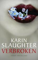Verbroken - Karin Slaughter (ISBN 9789023458708)