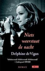 Niets weerstaat de nacht - Delphine De Vigan (ISBN 9789044523911)