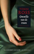 Omwille van de troon - Tomas Ross (ISBN 9789023441878)