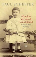 Alles doet mee aan de werkelijkheid - Paul Scheffer (ISBN 9789023476351)
