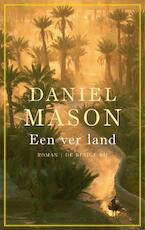 Een ver land - Daniel Mason (ISBN 9789023421979)