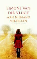 Aan niemand vertellen - Simone Van Der Vlugt (ISBN 9789041422705)