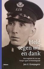 Held tegen wil en dank - Jan H. Kompagnie (ISBN 9789460037344)