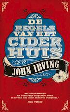 De regels van het ciderhuis - J. Irving (ISBN 9789023429234)