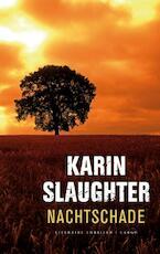 Nachtschade - Karin Slaughter (ISBN 9789023424147)