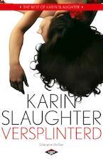 Versplinterd - Karin Slaughter (ISBN 9789023488231)