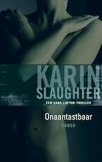 Onaantastbaar - Karin Slaughter (ISBN 9789023440727)