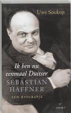 Ik ben nu eenmaal Duitser - Uwe Soukup (ISBN 9789059110885)