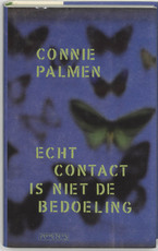 Echt contact is niet de bedoeling - Connie Palmen (ISBN 9789053338513)