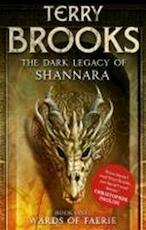 The Dark Legacy of Shannara 01. Wards of Faerie