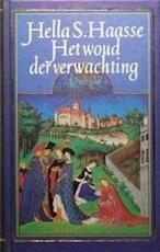 Het woud der verwachting - Hella Haasse (ISBN 9789021412214)